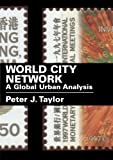 World City Network: A Global Urban Analysis (0415302498) by Taylor, Peter J.