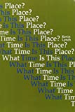 What Time is This Place? (0262620324) by Lynch, Kevin