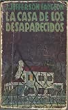 img - for LA CASA DE LOS DESAPARECIDOS. book / textbook / text book