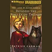 Beyond the Valley of Thorns: The Land of Elyon Book 2 | Patrick Carman