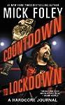 Countdown to Lockdown: A Hardcore Jou...