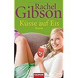 """K�sse auf Eis: Roman - Seattle Chinooks 4 (Die 'Seattle Chinooks'-Reihe, Band 4)von """"Rachel Gibson"""""""