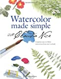 Watercolor Made Simple with Claudia Nice (158180251X) by Nice, Claudia