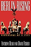 Berlin Rising: Biography of a City