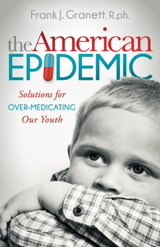 The American Epidemic: Solutions For Over-Medicating Our Youth (Morgan James Publishing) front-21437