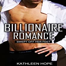 Billionaire Romance: Swept Off Her Feet Audiobook by Kathleen Hope Narrated by Jodi Hockinson