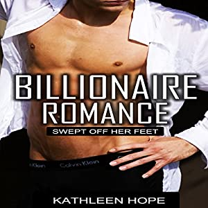 Billionaire Romance: Swept Off Her Feet Audiobook