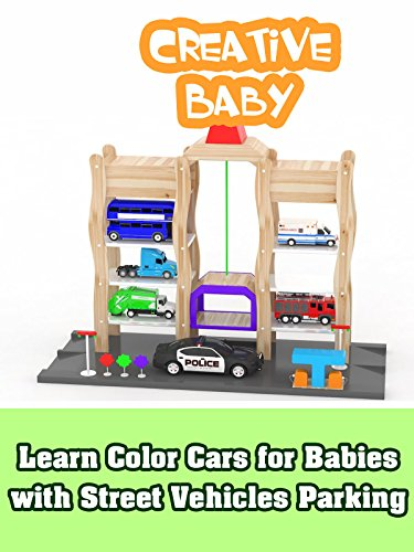 Learn Color Cars for Babies with Street Vehicles Parking