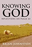 Knowing God: Reflections on Psalm 23 (Search For Truth Series)