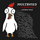 Poultrified: An Effortless Story Hörbuch von Cameron Fucile Gesprochen von: Cameron Fucile