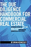 img - for The Due Diligence Handbook For Commercial Real Estate: A Proven System To Save Time, Money, Headaches And Create Value When Buying Commercial Real Estate (REVISED AND UPDATED EDITION) book / textbook / text book