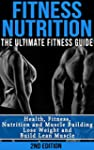 Fitness Nutrition: The Ultimate Fitne...