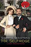 Shopping, Seduction & Mr Selfridge