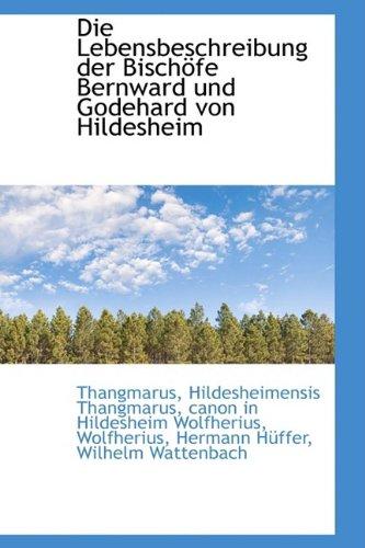 Die Lebensbeschreibung der Bischöfe Bernward und Godehard von Hildesheim