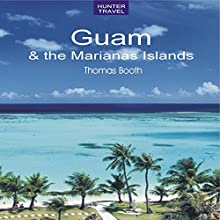 Guam & the Marianas Islands (       UNABRIDGED) by Thomas Booth Narrated by Alexandria Denise