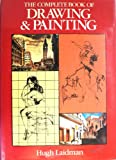 Complete Book of Drawing And Painting, the