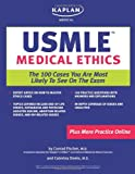 Kaplan Medical USMLE Medical Ethics: The 100 Cases You are Most Likely to See on the Test (Kaplan USMLE)