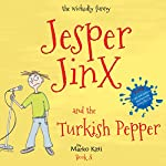 Jesper Jinx and the Turkish Pepper, Book 3   Marko Kitti