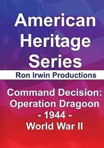 Command Decision: Operation Dragoon