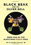 Black Beak and the Silver Bell (The Black Beak Pirate Saga, Book 1)