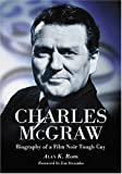 Charles McGraw: Biography of a Film Noir Tough Guy noir