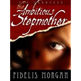 The Ambitious Stepmother (Countess Ashby dela Zouche)by Fidelis Morgan