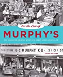 For the Love of Murphy's: The Behind-The-Counter Story of a Great American Retailer (Keystone Books (Pennsylvania State Hardcover))