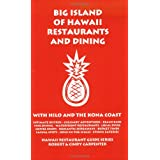 Big Island of Hawaii Restaurants and Dining with Hilo and the Kona Coastby Robert Carpenter