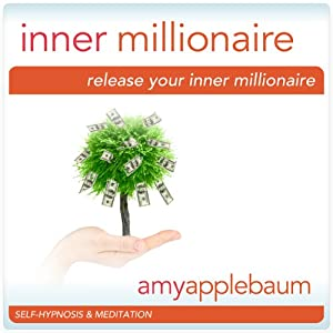 Release Your Inner Millionaire (Self-Hypnosis & Meditation) Audiobook
