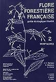 Flore forestière française tome 2 : Montagnes