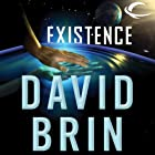 Existence (       UNABRIDGED) by David Brin Narrated by Kevin T. Collins, Robin Miles, L. J. Ganser