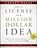 img - for How to License Your Million Dollar Idea: Cash In On Your Inventions, New Product Ideas, Software, Web Business Ideas, And More by Reese, Harvey (2011) Paperback book / textbook / text book