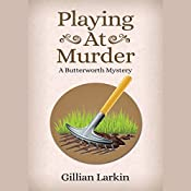 Playing at Murder: A Butterworth Mystery, Book 1 | Gillian Larkin