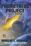The Prometheus Project: Trapped