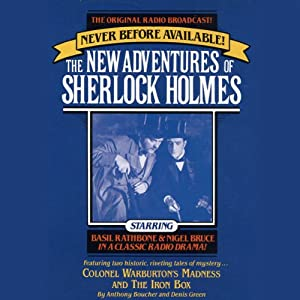 Colonel Warburton's Madness and The Iron Box: The New Adventures of Sherlock Holmes, Episode 8 | [Anthony Boucher, Denis Green]
