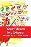 Your Shoes My Shoes: We All Love Shoes!
