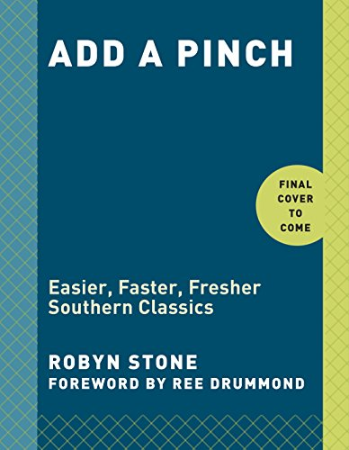 Add a Pinch: Easier, Faster, Fresher Southern Classics by Robyn Stone