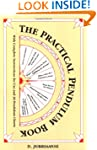 The Practical Pendulum Book: With Ins...