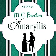 Amaryllis: Ladies in Love (       UNABRIDGED) by M. C. Beaton Narrated by Caroline Langrishe