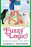 img - for Fuzzy Logic (An Alpine Grove Romantic Comedy ) (Volume 2) book / textbook / text book