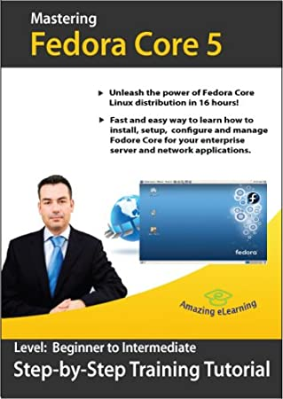 Fedora Core 5 Linux Training Course by Amazing eLearning