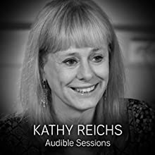 Kathy Reichs: Audible Sessions: FREE Exclusive Interview Discours Auteur(s) : Robin Morgan Narrateur(s) : Kathy Reichs