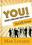 YOU! God's Brand New Idea: Made to Be Amazing (0641555105) by Lucado, Max