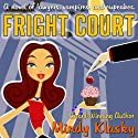 Fright Court Audiobook by Mindy Klasky Narrated by Emma Galvin
