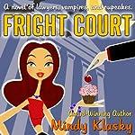 Fright Court | Mindy Klasky