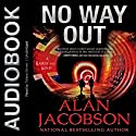No Way Out (       UNABRIDGED) by Alan Jacobson Narrated by Talece Brown