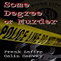 Some Degree of Murder (       UNABRIDGED) by Frank Zafiro, Colin Conway Narrated by Conor Hall