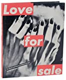 Love for Sale: The Words and Pictures of Barbara Kruger (0810912198) by Kate Linker