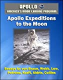 img - for Apollo and America's Moon Landing Program - Apollo Expeditions to the Moon (NASA SP-350 Illustrated Edition) - First-hand Accounts by Astronauts and Managers including von Braun, Aldrin, Collins book / textbook / text book