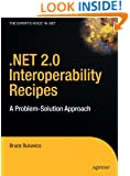 .NET 2.0 Interoperability Recipes: A Problem-Solution Approach (Expert's Voice in .NET)